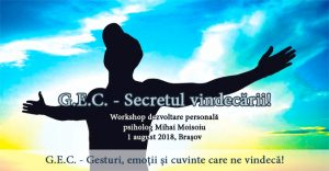 "Workshop ""G.E.C. – Secretul vindecării!"", 1 august, Brașov"
